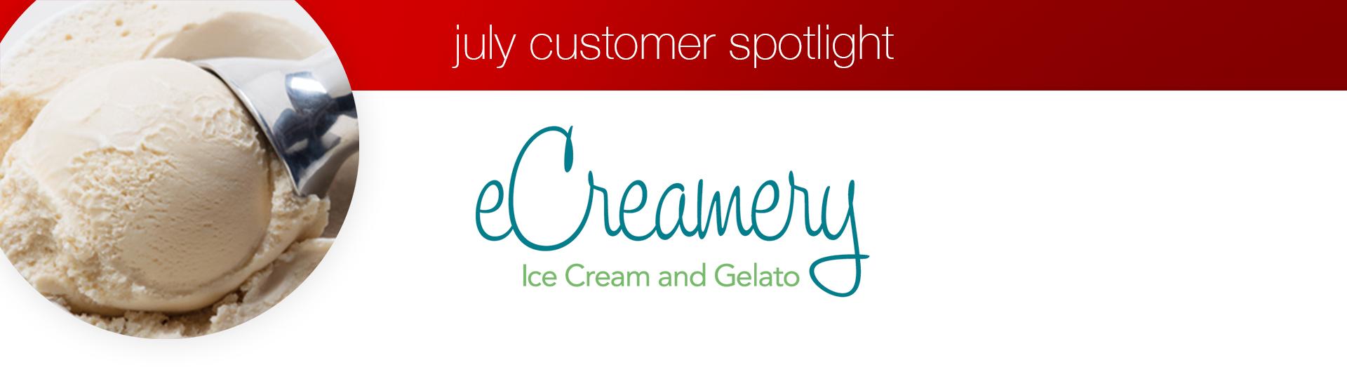 July Customer Spotlight - eCreamery