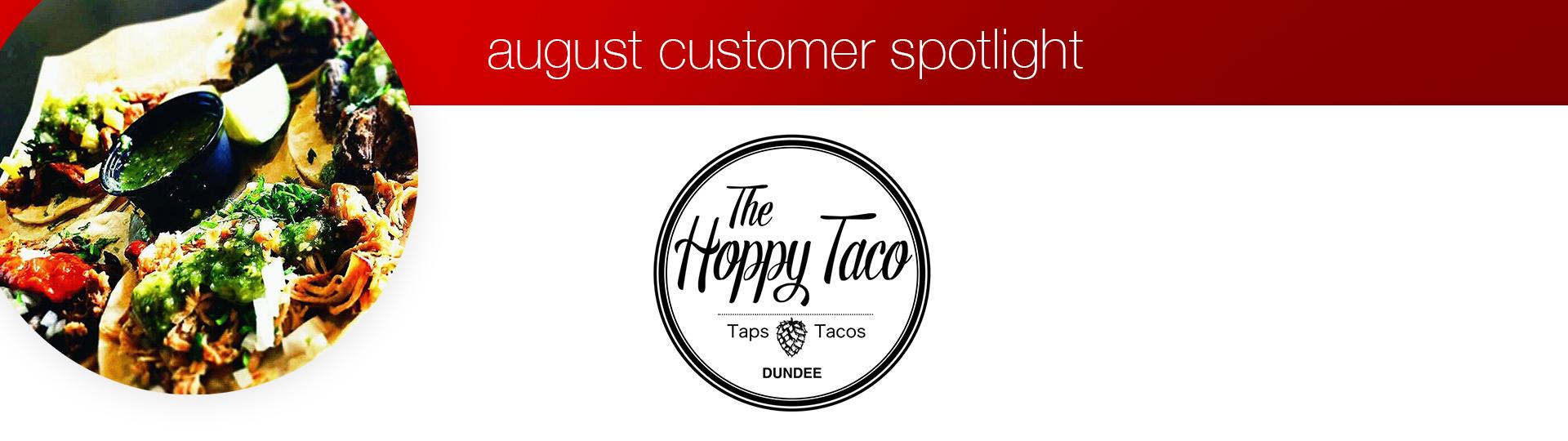 August Customer Spotlight: Hoppy Taco